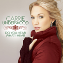 Do You Hear What I Hear/Carrie Underwood