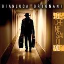 Tu che ne sai di me/Gianluca Grignani