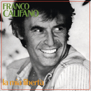La mia libertà/Franco Califano