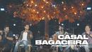 Casal Bagaceira (Ao Vivo) feat.João Bosco & Vinícius/Bruninho & Davi
