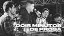 2 Minutos de Prosa (Ao Vivo) feat.João Gustavo e Murilo/Bruninho & Davi
