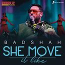 She Move It Like (Straight Up Punjab Live Version)/Badshah