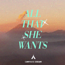 All That She Wants/Campsite Dream
