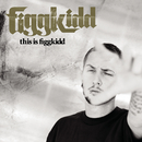 This Is Figgkidd/Figg Kidd