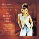 Never Gonna Let You Go - The Hurley Dance Mixes EP/Tina Moore