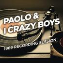 1969 Recording Session/Paolo & I Crazy Boys