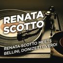 Renata Scotto Meets Bellini, Donizetti, Verdi/Renata Scotto