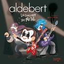Le concert de Metal/Aldebert