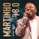 Martinho 8.0 - Bandeira da Fé: Um Concerto Pop-Clássico (Ao Vivo)/Martinho Da Vila
