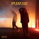 NO RAP KAP feat.Trippie Redd/Kodie Shane