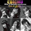 EBICHU After 6 Session mixed by CMJK ( live at AFTER 6 JUNCTION )/私立恵比寿中学