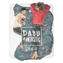Schlaf Us/Dabu Fantastic