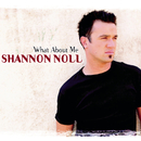 What About Me/Shannon Noll