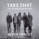 Never Forget: The Ultimate Collection/Take That