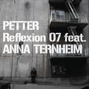 Reflexion 07 feat.Anna Ternheim/Petter