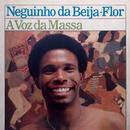 A Voz da Massa/Neguinho Da Beija Flor
