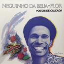 Poetas de Calçada/Neguinho Da Beija Flor