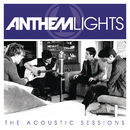 Anthem Lights:  The Acoustic Sessions/Anthem Lights