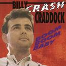Boom Boom Baby/Billy 'Crash' Craddock
