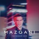 The Gambler Song/Mazgani