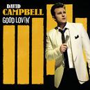 Good Lovin' (Deluxe Edition)/David Campbell