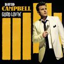 Good Lovin'/David Campbell