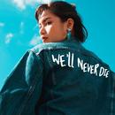 We'll Never Die/Anly