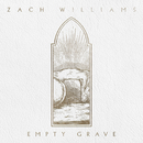 Empty Grave/Zach Williams