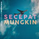 Secepat Mungkin/Good Morning Everyone