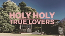 True Lovers (Live At Lone Star)/Holy Holy
