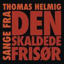 Sange Fra Den Skaldede Frisør/Thomas Helmig
