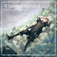 Synthetic Sympathy/Who-ya Extended