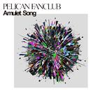 Amulet Song/PELICAN FANCLUB