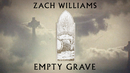 Empty Grave (Official Lyric Video)/Zach Williams