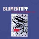 MAN KANN NICHT ALLES HABEN/Blumentopf