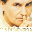 Sin Memoria/Victor Manuel