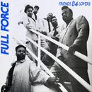 Friends B-4 Lovers/Full Force