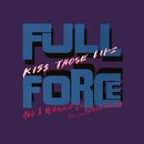 Kiss Those Lips/Full Force