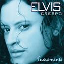 Suavemente/Elvis Crespo