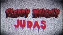 Judas/Fleddy Melculy