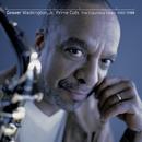 Prime Cuts - The Columbia Years: 1987-1999/Grover Washington, Jr.