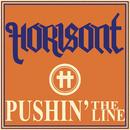 Pushin' the Line/Horisont