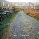 The Wide World Over:  A 40 Year Celebration/The Chieftains