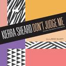 Don't Judge Me (Country Club Martini Crew Remix) feat.Missy Elliott/Kierra Sheard
