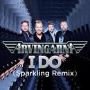 I Do (Sparkling Remix)/Arvingarna
