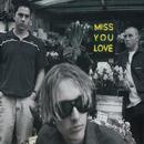 Miss You Love/Silverchair
