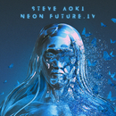 Neon Future IV/Steve Aoki