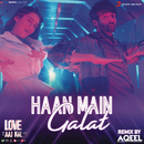"Haan Main Galat Remix (By DJ Aqeel) (From ""Love Aaj Kal"")/Pritam"