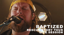 Baptized: Rescue Story Tour Live Session/Zach Williams