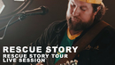 Rescue Story: Rescue Story Tour Live Session/Zach Williams